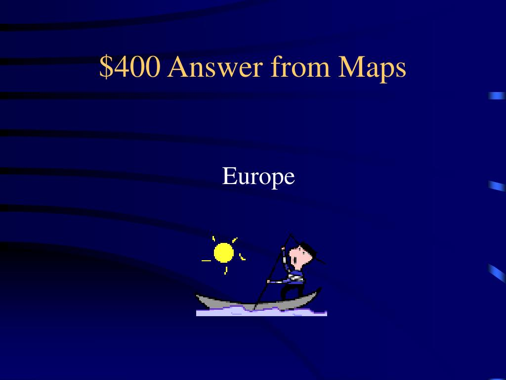 $400 Answer from Maps