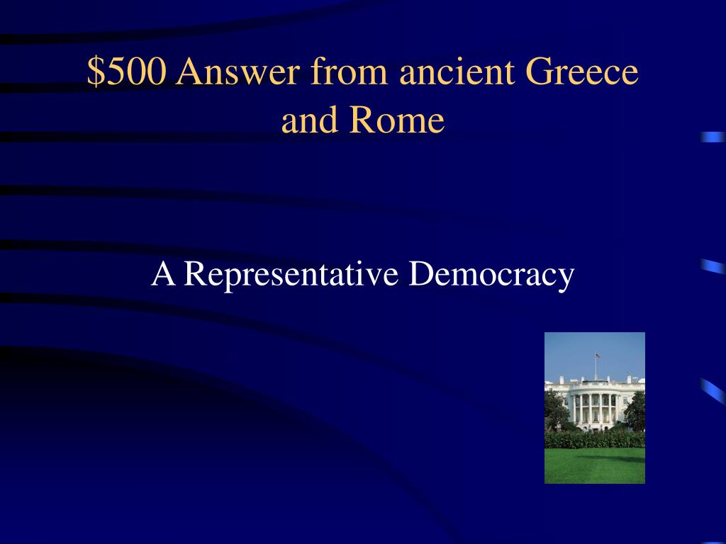 $500 Answer from ancient Greece and Rome