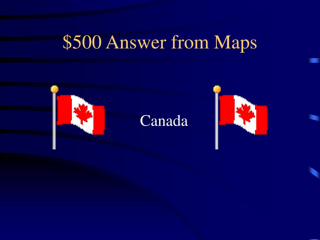 $500 Answer from Maps