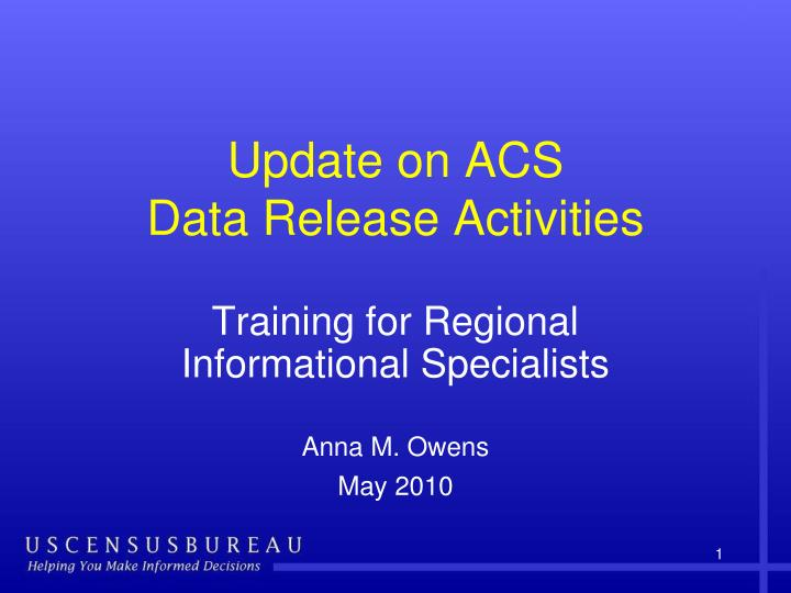 update on acs data release activities n.