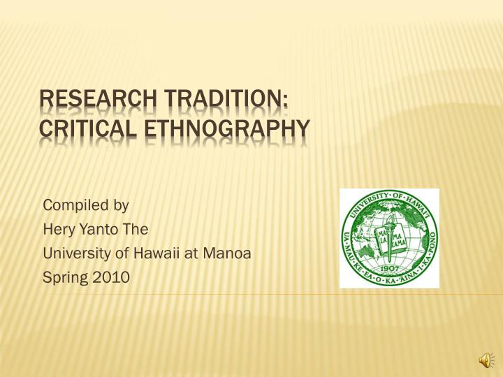 Compiled by hery yanto the university of hawaii at manoa spring 2010
