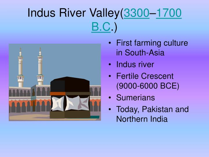 Indus river valley 3300 1700 b c