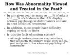 how was abnormality viewed and treated in the past