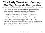 the early twentieth century the psychogenic perspective