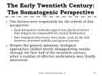 the early twentieth century the somatogenic perspective
