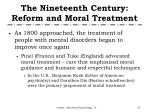 the nineteenth century reform and moral treatment
