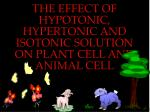 the effect of hypotonic hypertonic and isotonic solution on plant cell and animal cell