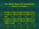 two basic types of calculations nutrient vs fertilizer