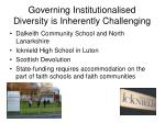 governing institutionalised diversity is inherently challenging