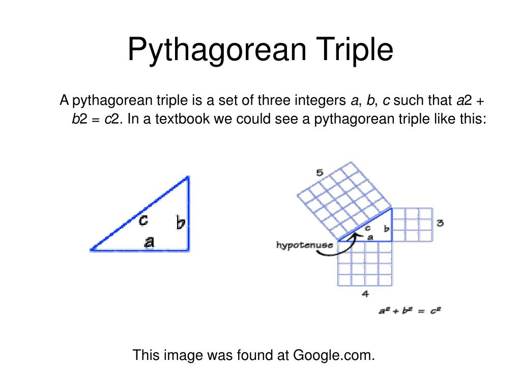 A pythagorean triple is a set of three integers