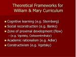 theoretical frameworks for william mary curriculum