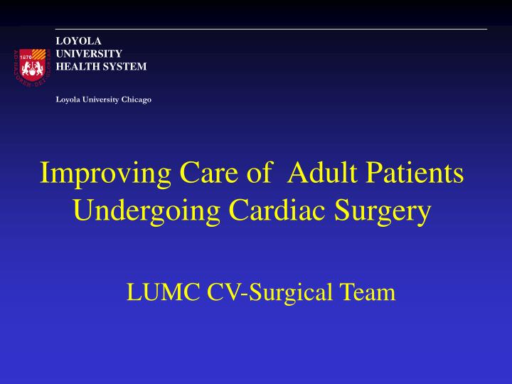 improving care of adult patients undergoing cardiac surgery n.