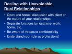 dealing with unavoidable dual relationships