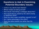 questions to ask in examining potential boundary issues