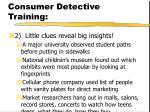consumer detective training