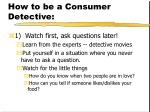 how to be a consumer detective