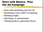 start with basics plan the ad campaign