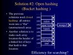 solution 2 open hashing bucket hashing