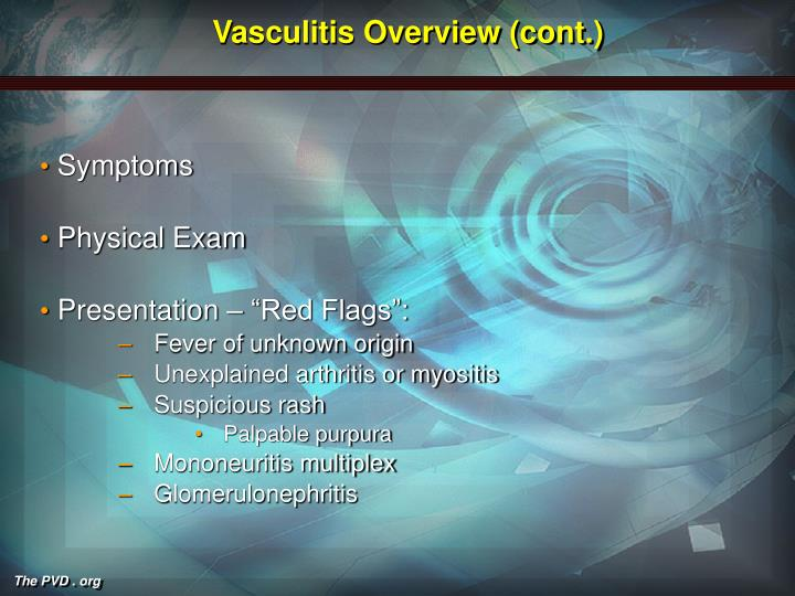 Vasculitis Overview (cont.)