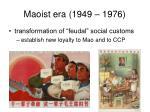 maoist era 1949 19761