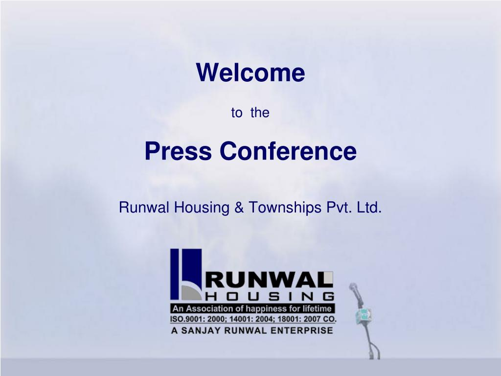 welcome to the press conference runwal housing townships pvt ltd l.
