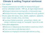 climate setting tropical rainforest