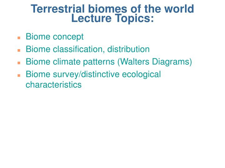 Ppt Terrestrial Biomes Of The World Lecture Topics Powerpoint