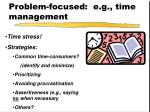 problem focused e g time management