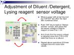 adjustment of diluent detergent lysing reagent sensor voltage19