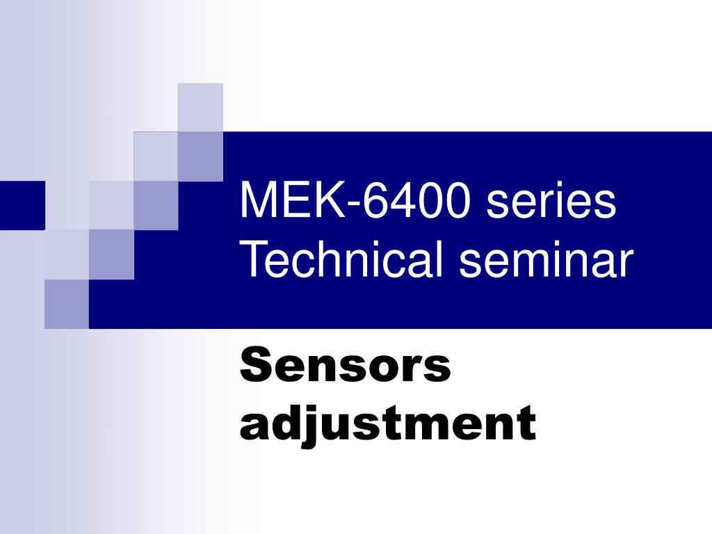 mek 6400 series technical seminar l.