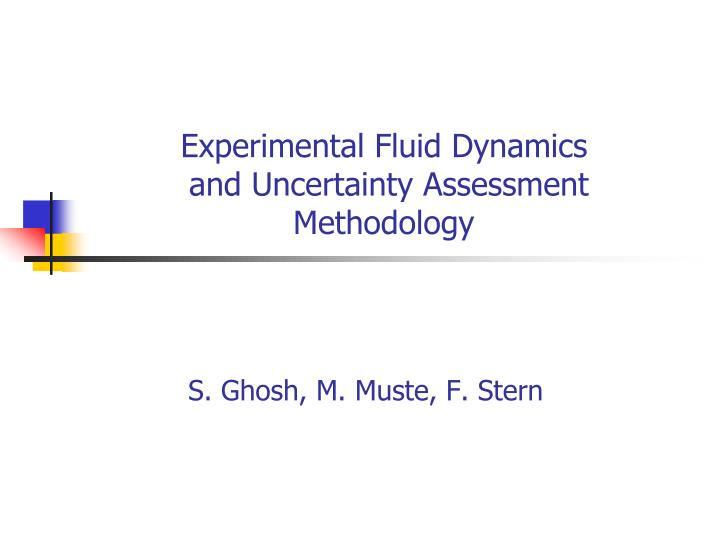 Experimental fluid dynamics and uncertainty assessment methodology