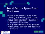 report back to jigsaw group 30 minutes