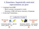 4 sometimes linguistically motivated representations are poor