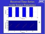 received time series with source functions