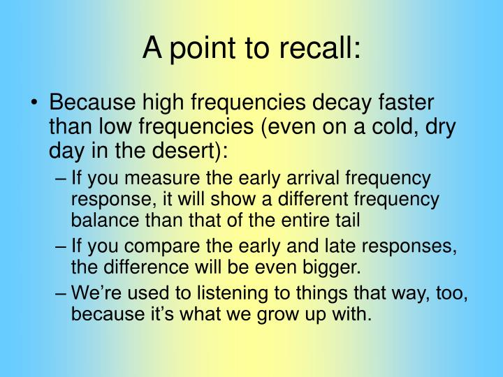 A point to recall: