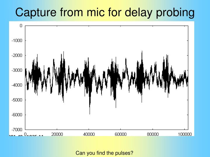 Capture from mic for delay probing
