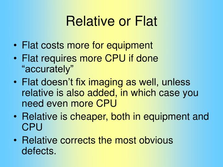 Relative or Flat