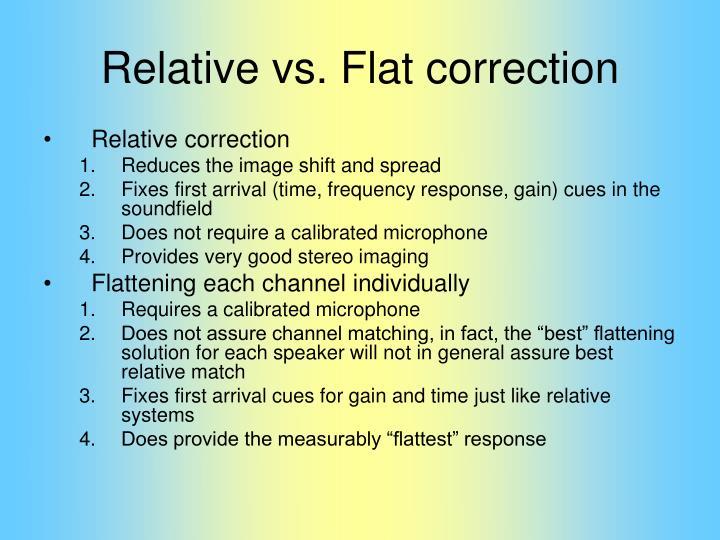 Relative vs. Flat correction