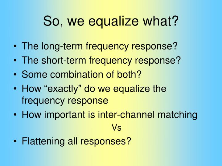 So, we equalize what?