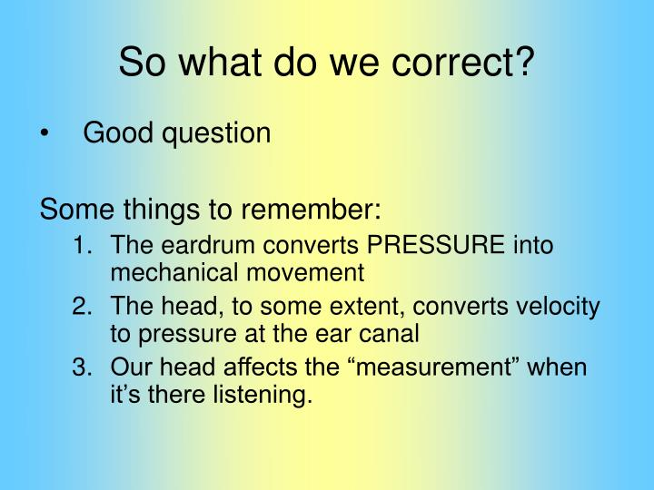 So what do we correct?