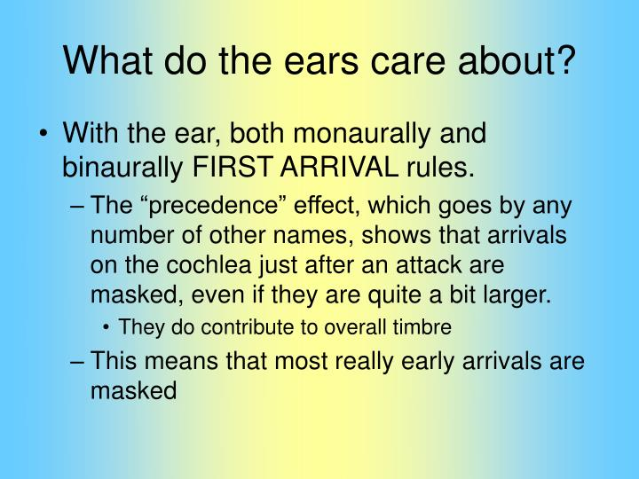 What do the ears care about?