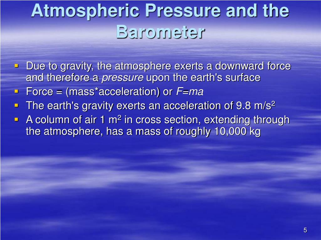 Atmospheric Pressure and the Barometer