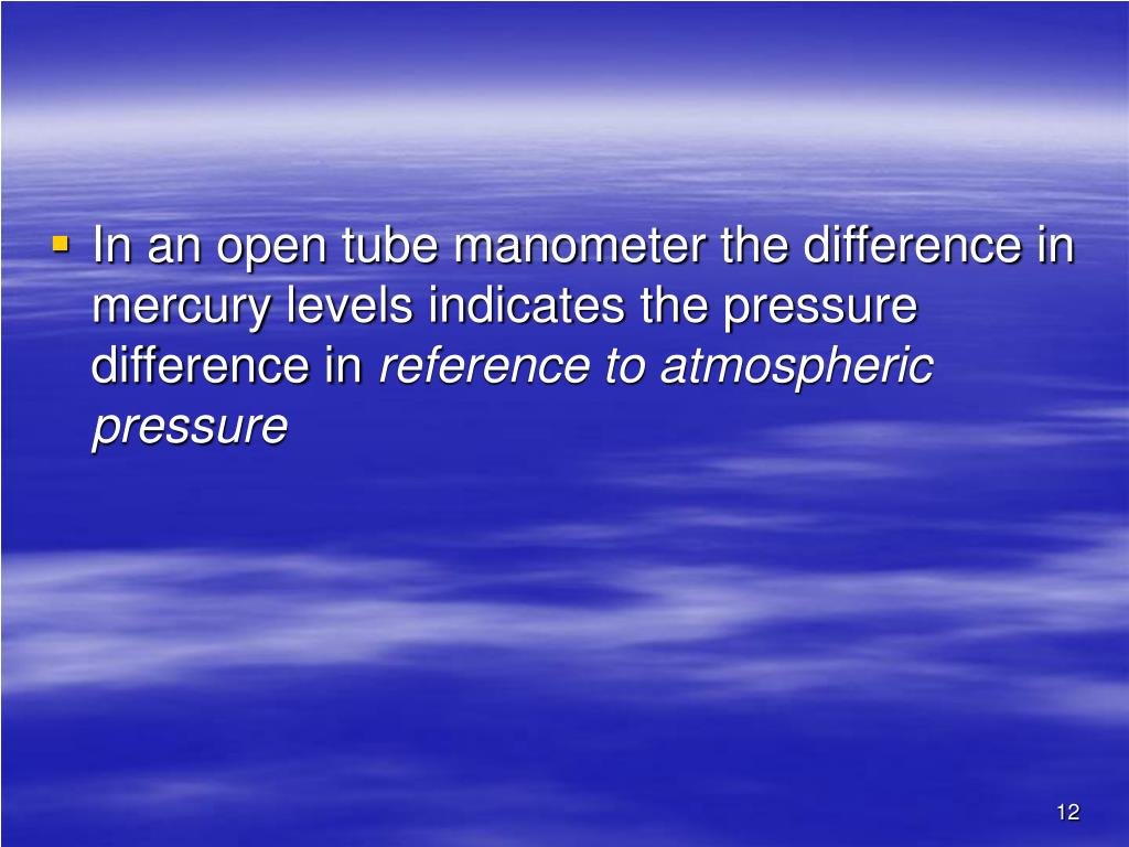 In an open tube manometer the difference in mercury levels indicates the pressure difference in
