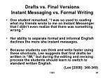 drafts vs final versions instant messaging vs formal writing