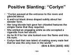positive slanting corlyn