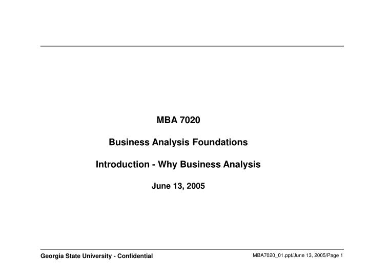 Mba 7020 business analysis foundations introduction why business analysis june 13 2005