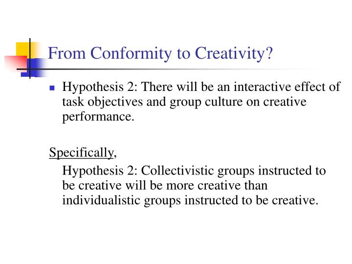 From Conformity to Creativity?