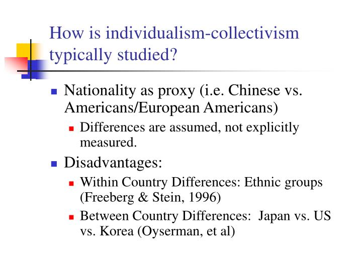 How is individualism-collectivism typically studied?