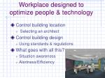 workplace designed to optimize people technology
