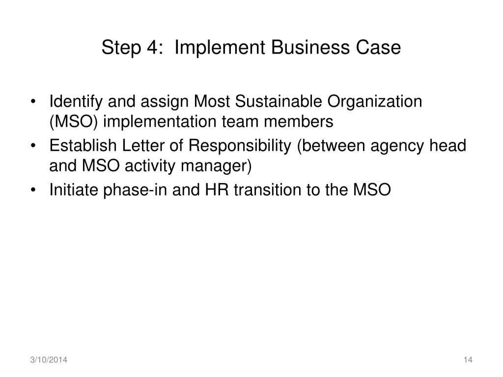 Step 4:  Implement Business Case